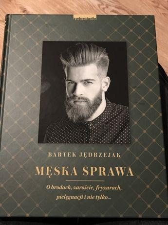 """Książka """"Męska sprawa"""" Bartek Jędrzejak o brodach zaroście fryzurach"""