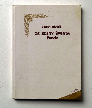 """Adam Asnyk """"Ze sceny świata. Poezje"""" // wiersze przesyłka jak nowe"""