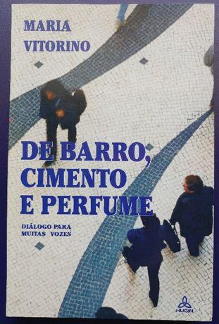 """""""De Barro, Cimento e Perfume"""" Maria Vitorino, Hugin 2003 (como NOVO)"""