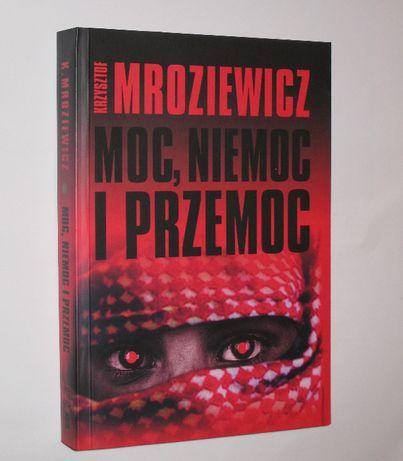 """Krzysztof Mroziewicz - """"Moc, niemoc i przemoc"""" - tematyka: terroryzm"""