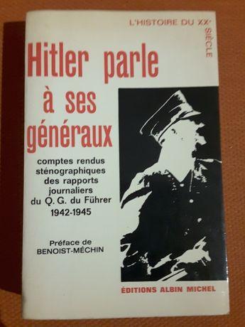 Hitler parle à ses Généraux / Hitler Perfil de um Ditador