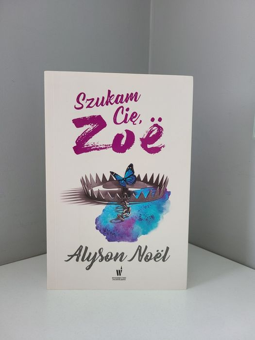 """""""Szukam Cię Zoe"""" - Alyson Noel - książka NOWA Warszawa - image 1"""