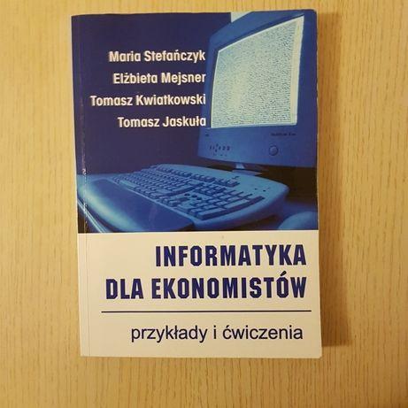 Informatyka dla ekonomistów przykłady i ćwiczenia M. Stefańczyk