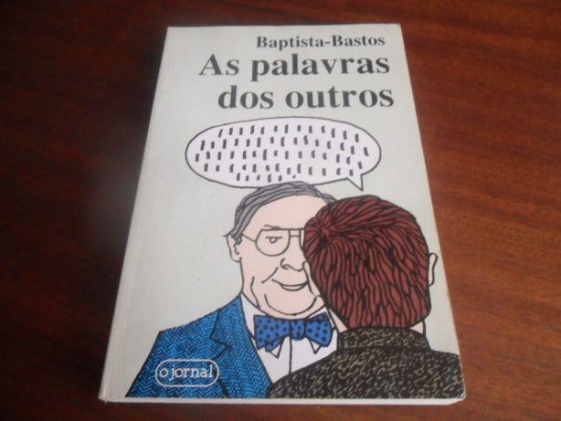 """""""As Palavras dos Outros"""" de Baptista-Bastos - 3ª Edição de 1988"""