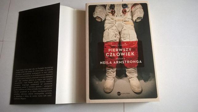 Pierwszy człowiek. Historia Neila Armstronga James R. Hansen