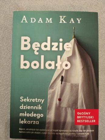 Książka Będzie bolało A Kay dziennik lekarza