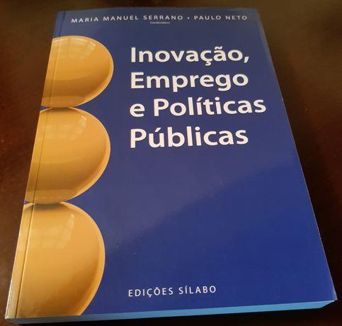 Inovação,emprego e políticas públicas-Maria Manuel Serrano/Paulo neto