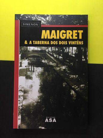 Simenon - Maigret e a Taberna de Dois Vinténs (Portes Grátis)