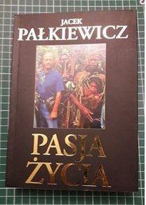 Pasja życia Jacek Pałkiewicz