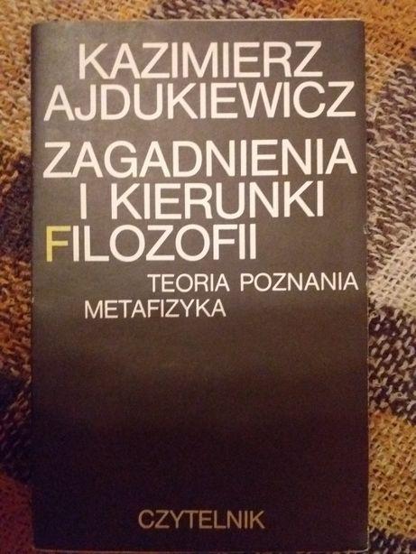 K.Ajdukiewicz Zagadnienia i kierunki filozofii Czytelnik 1983