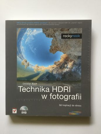 Technika HDRI w fotografii Od inspiracji do obrazu.