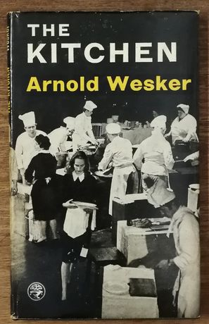 the kitchen, arnold wesker