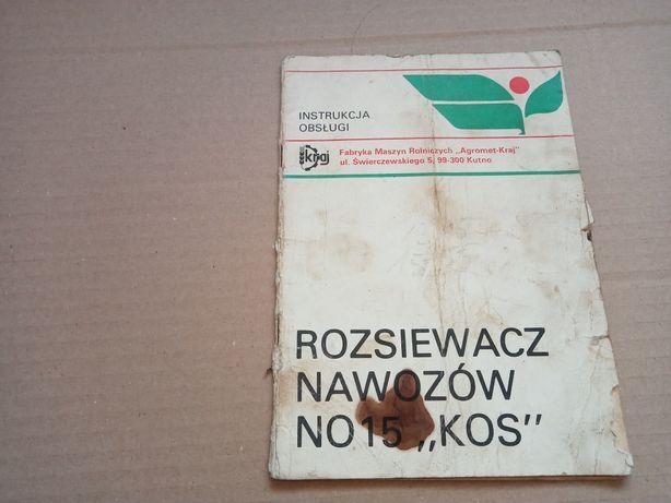 Instrukcja obsługi rozsiewacz nawozów NO 15 Kos 1978r.