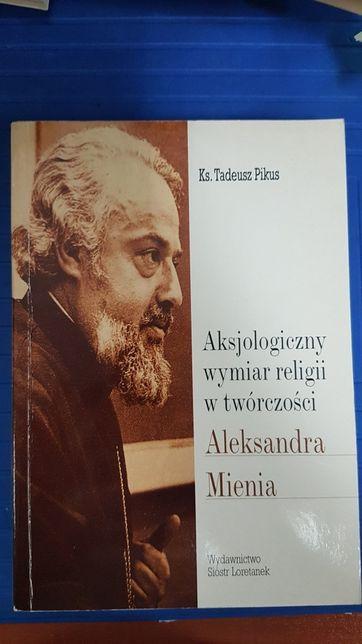 Pikus Aksjologiczny wymiar religii w twórczosci Aleksandra Mienia