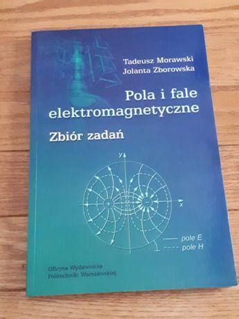 Pola i fale elektromagnetyczne zbiór zadań - Morawski
