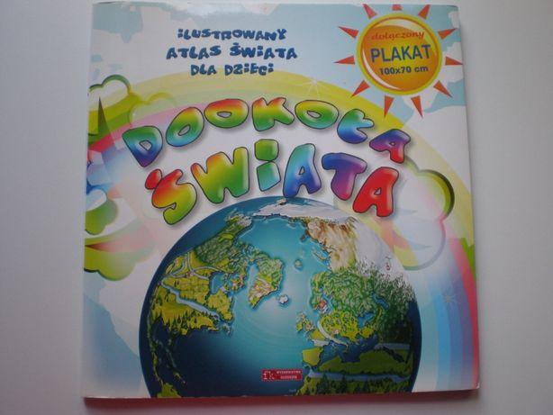 Dookoła Świata. Ilustrowany atlas świata dla dzieci.
