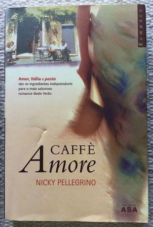 Caffè Amore - Nicky Pellegrino Edições Asa