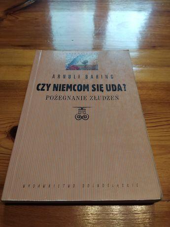 """Książka """"Czy Niemcom się uda?"""" Arnulf Baring"""