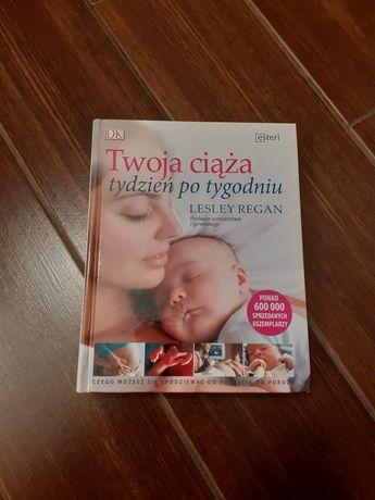 """Książka """"Twoja ciąża tydzień po tygodniu"""" Lesley Regan"""