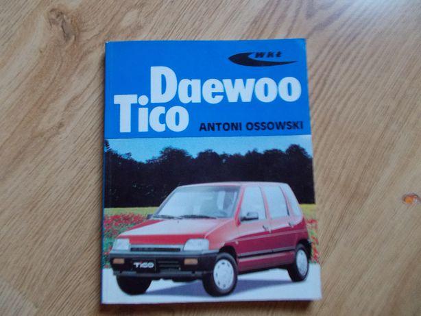 Daewoo Tico Antoni Ossowski Wydanie 1 WKiŁ Podręcznik 1997