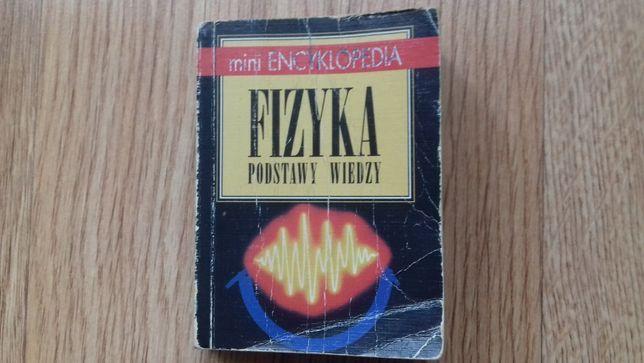 Fizyka. Podstawy wiedzy. Mini encyklopedia