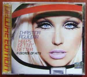 Christina Aguilera Keeps Getin better A Decade of Hits