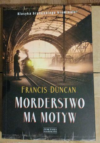"""Morderstwo ma motyw"" Francis Duncan"