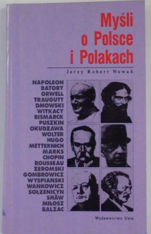 Jerzy Robert Nowak: Myśli o Polsce i Polakach