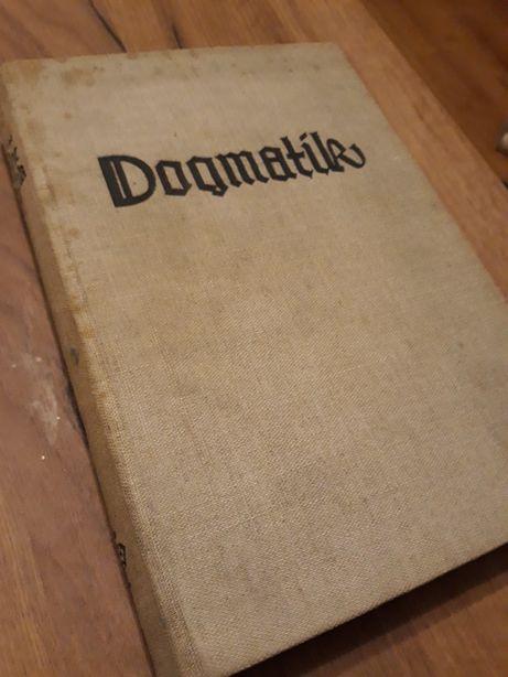 1932r! Dogmatik - Karl Barth. Dogmaty. Duża stara książka