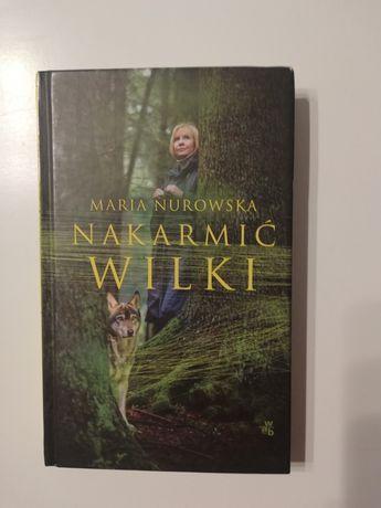 Nakarmić wilki. Maria Nurowska