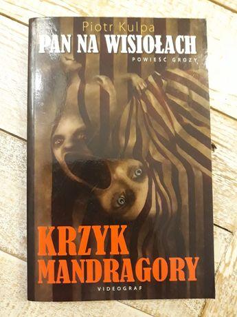 Krzyk Mandragory. Piotr Kulpa