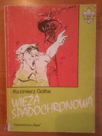 """""""Wieża spadochronowa"""" Kazimierz Gołba"""