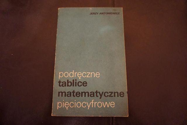 Podręczne tablice matematyczne pięciocyfrowe - Jerzy Antoniewicz