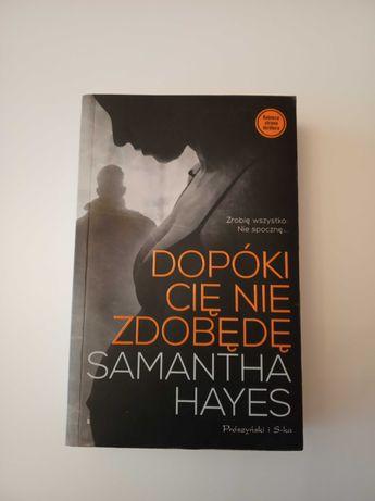 Dopóki cię nie zdobędę Samantha Hayes