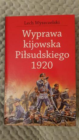 Tanie Czytanie Lech Wyszczelski Wyprawa Kijowska Piłsudskiego 1920