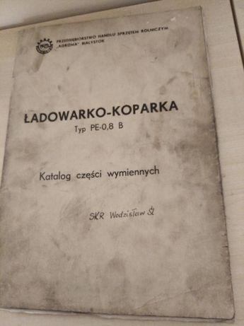 Katalog części ładowarko - koparka PE-0,8B