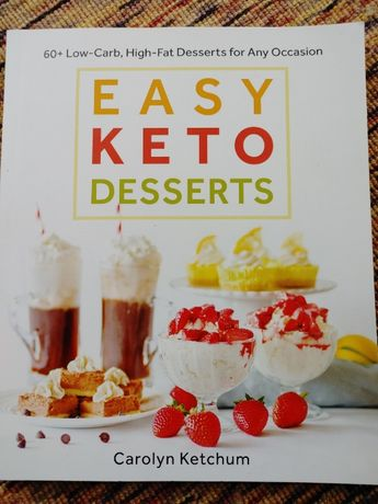 Easy Keto Desserts - Carolyn Ketchum