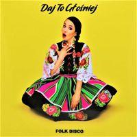 Daj To Głośniej | Disco Folk | Album CD | Nowość 2021 |