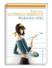 aa Niebieskie nitki Autor: Gutowska-Adamczyk Małgorzata