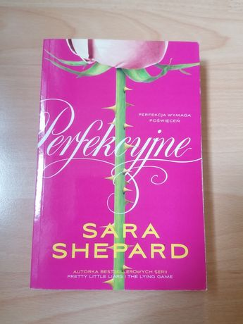 """Perfekcyjne"" Sara Shepard"