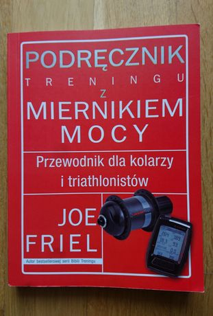Podręcznik treningu z miernikiem mocy - Joe Friel