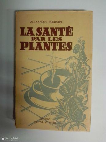 Lá Santé par les Plantes, de Alexandre Bourdin