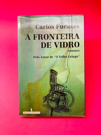 A Fronteira de Vidro - Carlos Fuentes