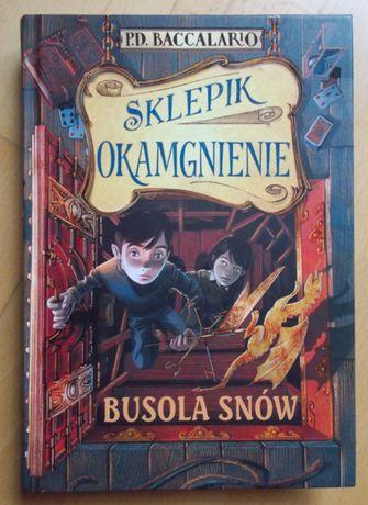 Książka Sklepik Okamgnienie - Busola snów P.D. Baccalario
