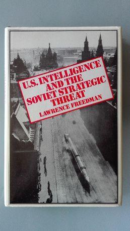 U.S. Intelligence and the Soviet Strategic Threat - Lawrence Freedman