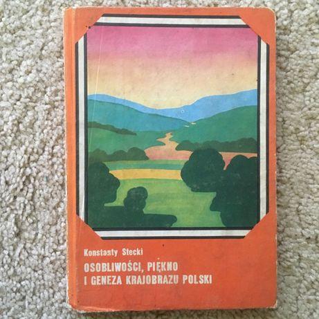 Osobliwości, piękno i geneza krajobrazu Polski - Stecki