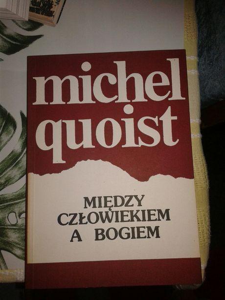Między człowiekiem a bogiem Michel Quoist