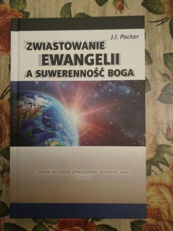 Zastosowanie Ewangelii a suwerenność Boga - James Inner Packer