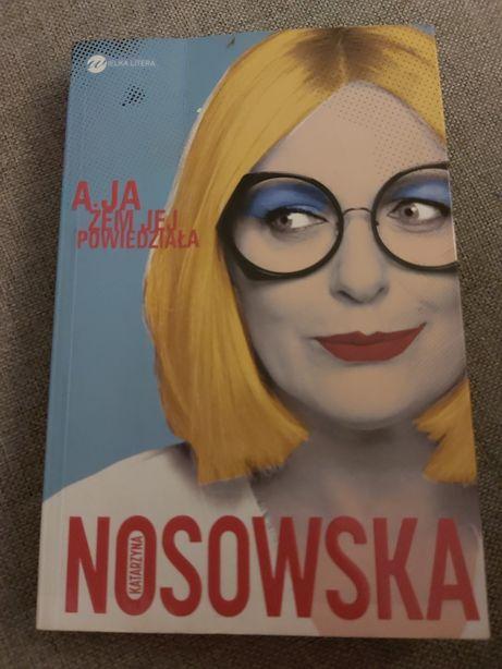 Kasia Nosowska a ja żem jej powiedziała