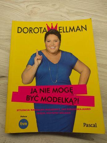 """Dorota Wellman """"Ja nie mogę być modelką?"""""""
